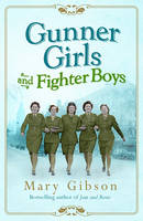 Cover for Gunner Girls and Fighter Boys by Mary Gibson