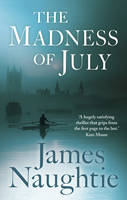 Cover for The Madness of July by James Naughtie
