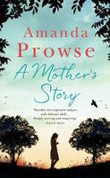 Cover for A Mother's Story by Amanda Prowse