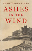 Cover for Ashes in the Wind by Christopher Bland