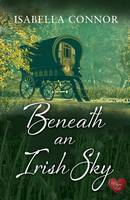 Cover for Beneath an Irish Sky by Isabella Connor