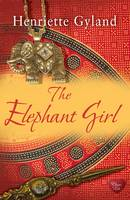 Cover for The Elephant Girl by Henriette Gyland