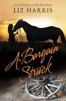 Cover for A Bargain Struck by Liz Harris