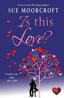 Cover for Is This Love? by Sue Moorcroft