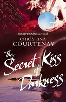 Cover for The Secret Kiss of Darkness by Christina Courtenay