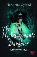Cover for The Highwayman's Daughter by Henriette Gyland