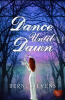 Dance until Dawn by Berni Stevens