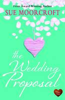 Cover for The Wedding Proposal by Sue Moorcroft