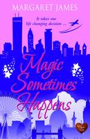 Cover for Magic Sometimes Happens by Margaret James