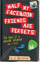 Cover for Half My Facebook Friends are Ferrets by J. A. Buckle