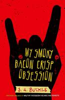 Cover for My Smoky Bacon Crisp Obsession by J. A. Buckle