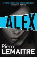Alex The Brigade Criminelle Trilogy by Pierre Lemaitre