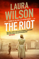 Cover for The Riot by Laura Wilson