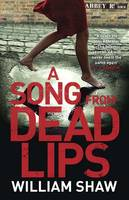 Cover for A Song from Dead Lips by William Shaw