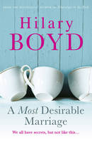 Cover for A Most Desirable Marriage by Hilary Boyd