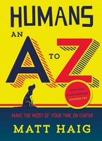 Cover for Humans: An A-Z by Matt Haig