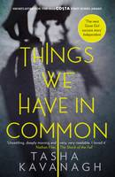 Cover for Things We Have in Common by Tasha Kavanagh