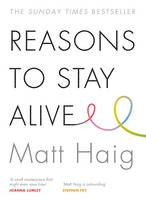 Cover for Reasons to Stay Alive by Matt Haig