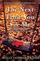 Cover for The Next Time You See Me by Holly Goddard Jones