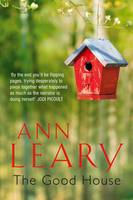 Cover for The Good House by Ann Leary