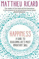 Book Cover for Happiness A Guide to Developing Life's Most Important Skill by Matthieu Ricard