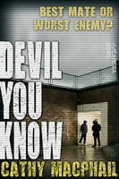 Cover for Devil You Know by Cathy MacPhail