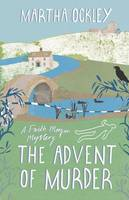 Cover for The Advent of Murder A Faith Morgan Mystery by Martha Ockley
