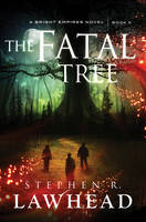Cover for The Fatal Tree A Bright Empires Novel by Stephen Lawhead