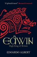 Cover for Edwin: High King of Britain by Edoardo Albert