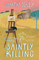 Cover for A Saintly Killing by Martha Ockley