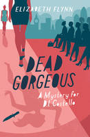 Cover for Dead Gorgeous by Elizabeth Flynn
