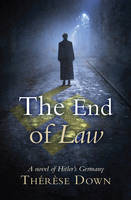 Cover for The End of Law by Therese Down