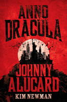 Cover for Anno Dracula Johnny Alucard by Kim Newman
