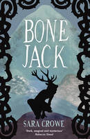 Cover for Bone Jack by Sara Crowe
