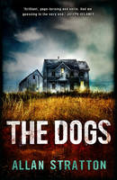 Cover for The Dogs by Allan Stratton