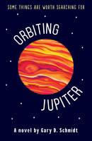 Cover for Orbiting Jupiter by Gary D. Schmidt