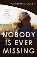 Cover for Nobody is Ever Missing by Catherine Lacey