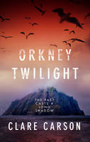Cover for Orkney Twilight by Clare Carson