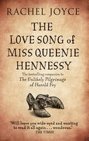 Cover for The Love Song of Miss Queenie Hennessy Or the Letter That Was Never Sent to Harold Fry by Rachel Joyce