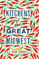 Cover for Kitchens of the Great Midwest by J. Ryan Stradal