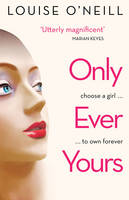 Cover for Only Ever Yours by Louise O'Neill