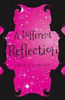 Cover for A Different Reflection by Jane L. Gibson