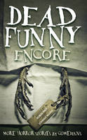 Cover for Dead Funny: Encore by Robin Ince