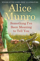 Cover for Something I've Been Meaning to Tell You by Alice Munro