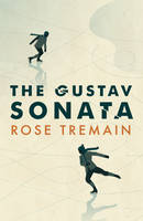 Cover for The Gustav Sonata by Rose Tremain