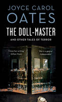 Cover for The Doll-Master and Other Tales of Horror by Joyce Carol Oates