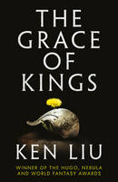 Cover for The Grace of Kings by Ken Liu