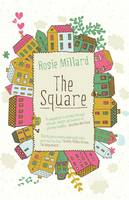 Cover for The Square by Rosie Millard