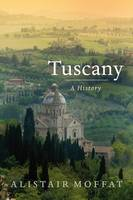 Cover for Tuscany by Alistair Moffat