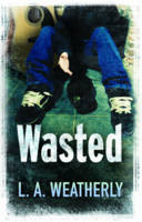 Cover for Wasted by Lee Weatherly